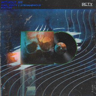 Without Me (Karl Ventx & Stromhøwour Bootleg)