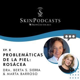 Capítulo 8: Problemáticas de la piel (Rosácea) - Dra. Berta S. Sierra