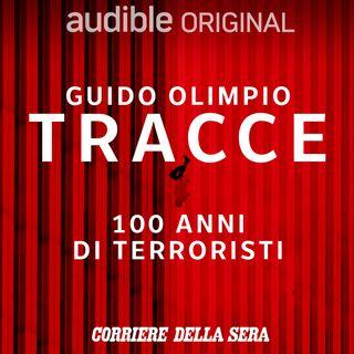 Tracce - 100 anni di terroristi