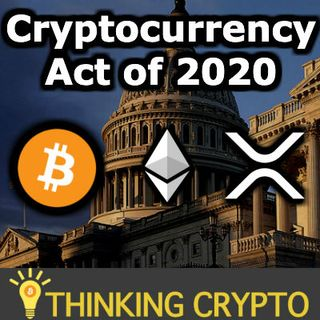 CRYPTOCURRENCY ACT OF 2020 Given to Congress on Bloody Monday as Stocks & Oil Crash - China $2.4M Blockchain Funding