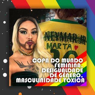 #27 Doutora Drag - Copa do mundo feminina: desigualdade de gênero e masculinidade tóxica