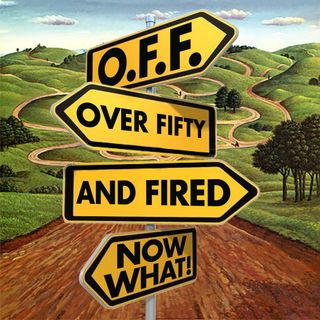 Launch Promo - O.F.F. - Over Fifty and Fired, Now What!