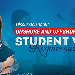 Discussion about onshore and offshore student visa requirements