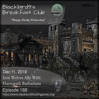 Iron Wolves Ally With Harrogath Barbarians - Blackbird9 Podcast