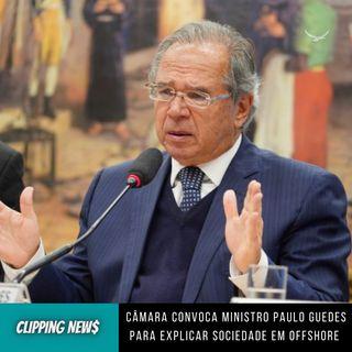 Câmara convoca ministro Paulo Guedes para explicar offshore de paraíso fiscal