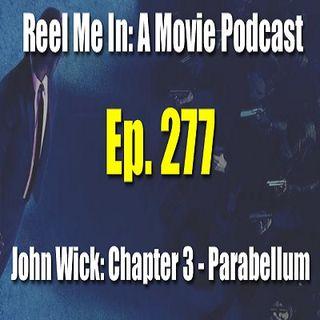 Ep. 277: John Wick: Chapter 3 - Parabellum
