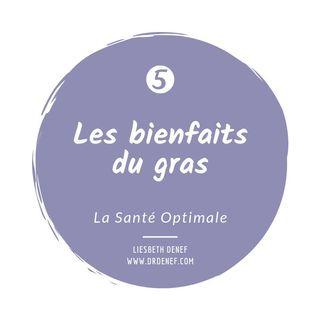 #5 Les bienfaits du gras