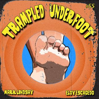 Trampled Underfoot Podcast - Episode 55 - Animated Philosophy