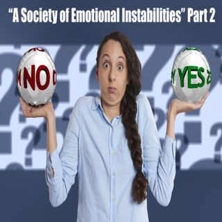 """A Society of Emotional Instabilities"" Part 2"