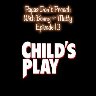 Episode 13: Child's Play