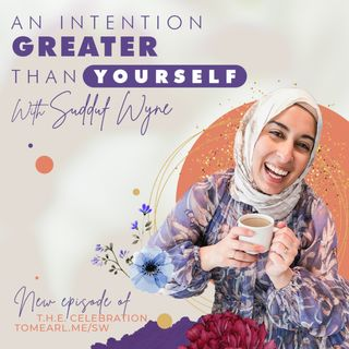 An Intention Greater Than Yourself With Sudduf Wyne