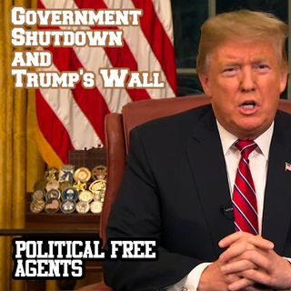 Episode 28: Government Shutdown and the Wall - Part 2