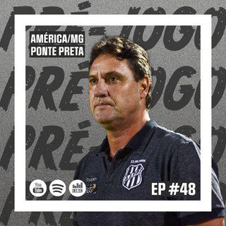 Macacast #48: Pré-jogo | América/MG x Ponte Preta (Copa do Brasil)