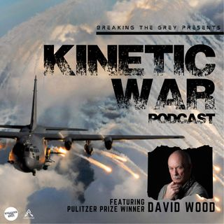 Episode 1: Why America's Wars Must Go Kinetic
