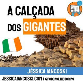 [T3 #7] A Calçada dos Gigantes - Lenda Irlandesa | Giant's Causeway