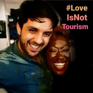 #LoveIsNotTourism: How we keep our long-distance love alive