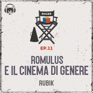 11. Romulus e il cinema di genere