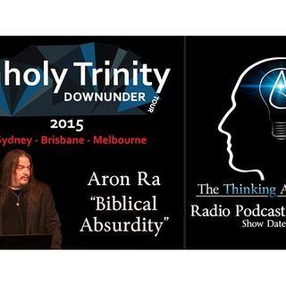 "Unholy Trinity Down Under - Aron Ra ""Biblical Absurdity"""