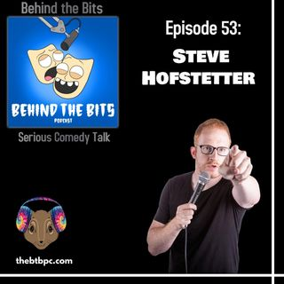 Episode 53: Steve Hofstetter