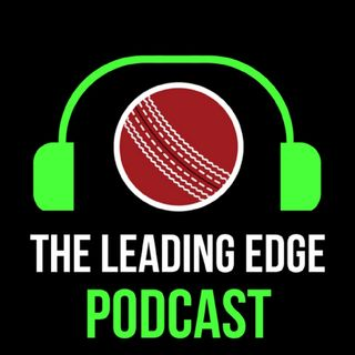 The Leading Edge Cricket Podcast | #9 | Kevin Pietersen Retirement Reaction