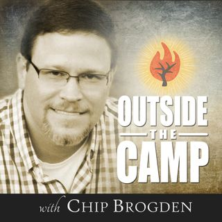 Outside the Camp with Chip Brogden