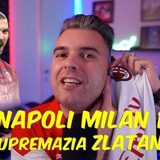 NAPOLI MILAN 1-3 , SUPREMAZIA ZLATANIANA !!!
