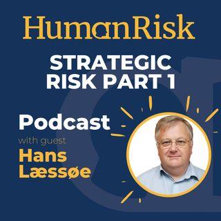 Hans Læssøe on Strategic Risk — Part One