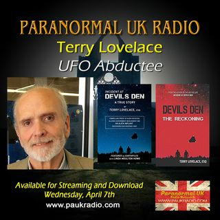 Paranormal UK Radio Show - Terry Lovelace - Incident at Devils Den - 04/07/2021