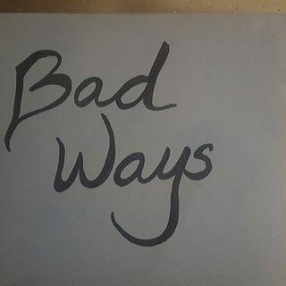1. Bad Ways