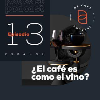 ¿El café es como el vino? | Ep.13 español