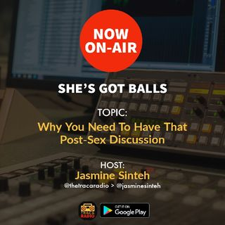 She's Got Balls: The Need For A Post-Sex Discussion