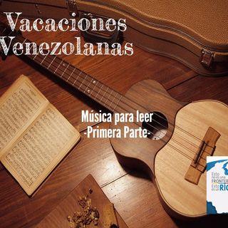 Vacaciones venezolanas: música para leer I parte