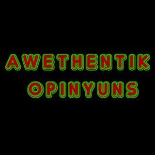 Awethentik Opinyuns | Ep. 13