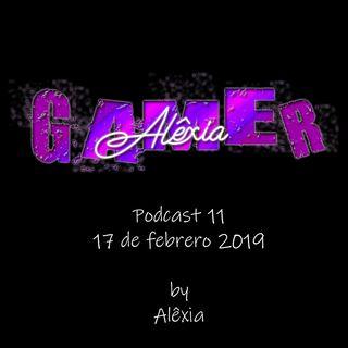 AlexiaGamer_podcast11_17feb19
