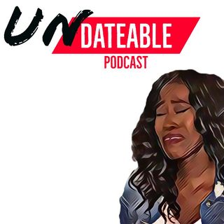 Undateable Podcast Ep. 1 - What is Undateable?