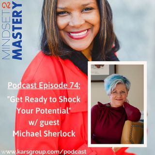 Get Ready to Shock Your Potential! with guest Michael Sherlock