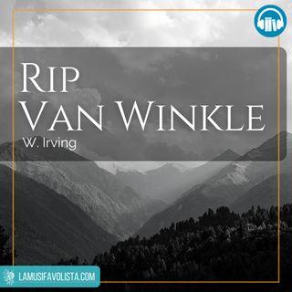 RIP VAN WINKLE • W Irving ☎ Audioracconto ☎ Storie per Notti Insonni ☎