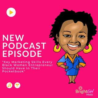 Key Marketing Skills Every Black Woman Entrepreneur Should Have