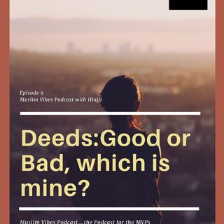 Episode 5; Deeds:Good Or Bad, Which Is Mine?