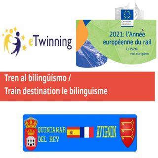 Podcast numéro 1 du Projet Etwinning: Tren al bilingüísmo / Train destination le bilinguisme