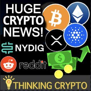 HUGE Crypto On Ramp For Banks Via NYDIG - Bitcoin Futures ETF Problems - Reddit NFT Platform