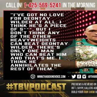 "☎️Fury ""I've Got NO Love For Wilder, I Think He's a Piece of S***😤But He Beats Any Other Heavyweight"