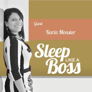 Sleep Like A Boss The Podcast with Christine Hansen featuring Karin Monster