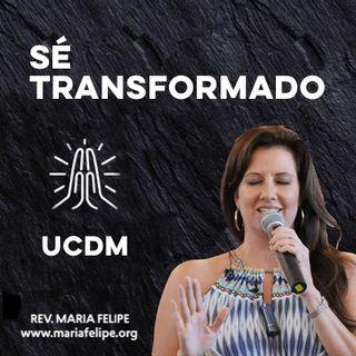 [CHARLA] Sé Transformado - UCDM - Maria Felipe
