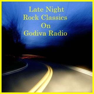 23rd August 2020 Godiva Radio playing you Late Night Rock Classics with Gray.