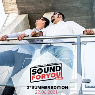 Sound For You Radio - Estate di aria - 22.06.2021