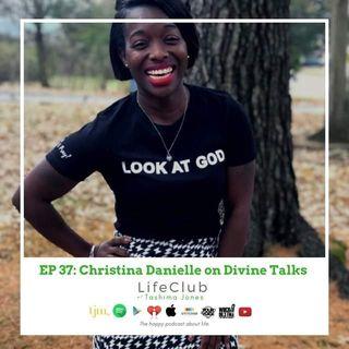 LifeClub with Tashima Jones ft. Christina Danielle on Divine Conversations