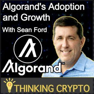 Sean Ford Interview - Algorand $300M DeFi Fund, CBDCs, NFTs, ALGO Institutional Funding