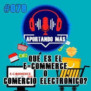 ¿Qué es el E-commerce o comercio electrónico? | #079 - Aportandomas.com
