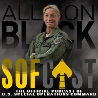 08 - Shots from the Field with Col Allison Black - pioneering Air Force Special Operations aviator